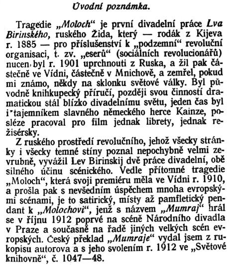 Červinka Vincenc: Úvodní poznámka. (předmluva); in: Birinskij Lev: Moloch; Zora s.r.o., Praha Karlín, 1924, České divadlo; str. 5)