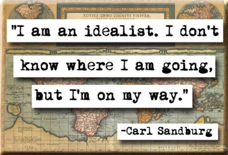Jsme idealista. Nevím, kam jdu, ale jdu svou cestou. - Carl Sandburg Repro archiv