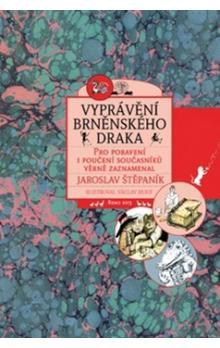 Jaroslav Štěpaník: Vyprávění brněnského draka (nakl. Littera)