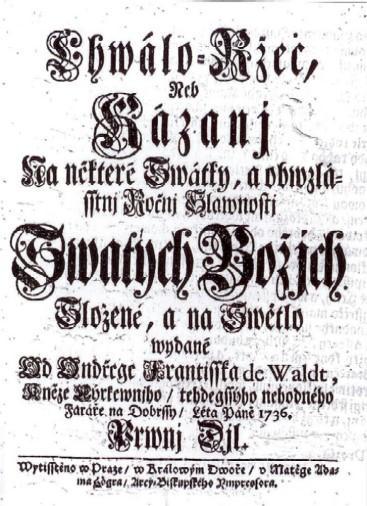 František Ondřej de Waldt: Chválořeči (titulní list). Repro archiv