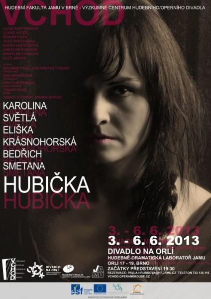 Uvedením Smetanovy opery Hubička uzavřel svoji tříletou činnost VCHOD – tedy Výzkumné centrum hudebního/operního divadla.